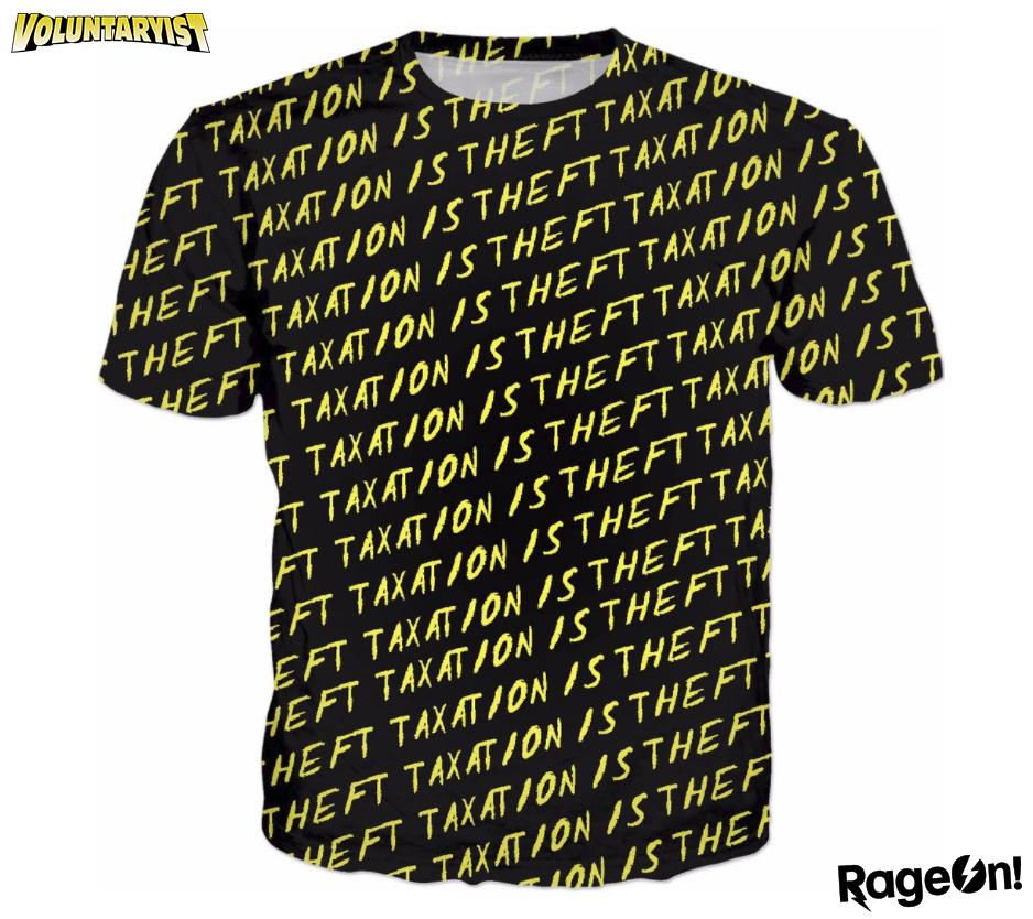 taxation is theft shirt voluntaryist