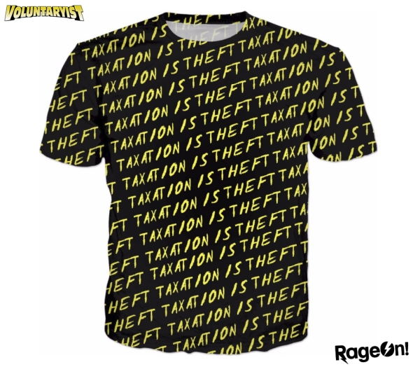 taxation is theft shirt voluntaryist